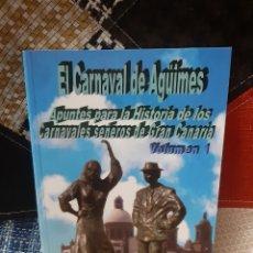 Libros de segunda mano: LIBRO EL CARNAVAL DE AGÜIMES (VOL. 1). Lote 280606463