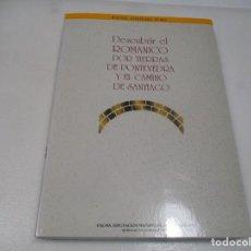 Libros de segunda mano: RAFAEL FONTOIRA SURIS DESCUBRIR EL ROMÁNICO POR TIERRAS DE PONTEVEDRA Y EL CAMINO DE SANTIAGO W8563. Lote 280650308