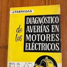 Libros de segunda mano: DIAGNOSTICO DE AVERIAS EN LOS MOTORES ELECTRICOS. Lote 280731463