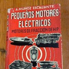 Libros de segunda mano: PEQUEÑOS MOTORES ELECTRICOS. Lote 280733023