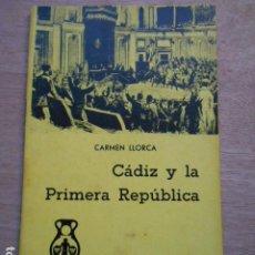 Libros de segunda mano: CADIZ Y LA PRIMERA REPUBLICA. Lote 280769293