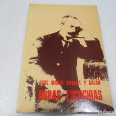 Libros de segunda mano: JOSÉ MARÍA GABRIEL Y GALÁN OBRAS ESCOGIDAS W8633. Lote 280831938