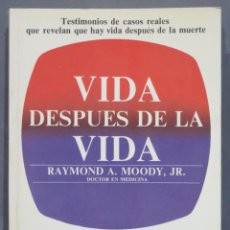 Libri di seconda mano: VIDA DESPUES DE LA VIDA. RAYMOND A MOODY JR. Lote 280847813