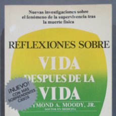 Libri di seconda mano: REFLEXIONES SOBRE VIDA DESPUES DE LA VIDA. RAYMOND A. MOODY JR. Lote 280847933