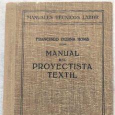 Libros de segunda mano: MANUAL DEL PROYECTISTA TEXTIL - FRANCISCO GURINA HOMS - COLECCIÓN LABOR Nº 62 - AÑO 1947. Lote 280958198