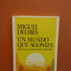 Livres d'occasion: UN MUNDO QUE AGONIZA. MIGUEL DELIBES. PLAZA Y JANES EDITORES. Lote 281782643