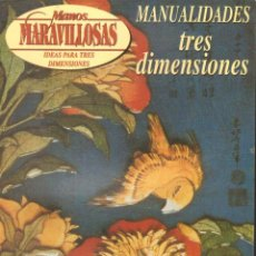 Libri di seconda mano: MANOS MARAVILLOSAS: IDEAS PARA TRES DIMENSIONES. A-MANUALID-024. Lote 281808348