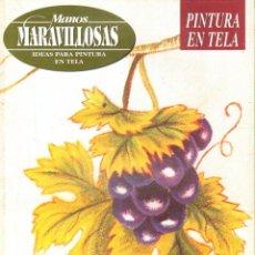 Libri di seconda mano: MANOS MARAVILLOSAS: PINTURA EN TELA. A-MANUALID-030. Lote 281808843