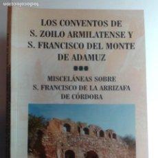 Libri di seconda mano: LOS CONVENTOS DE S. ZOILO ARMILATENSE Y S. FRANCISCO DEL MONTE DE ADAMUZ 2012 R. FROCHOSO SÁNCHEZ. Lote 281961538