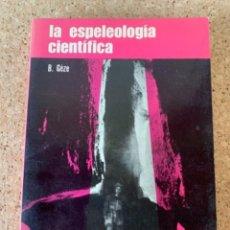 Libros de segunda mano: LA ESPELEOLOGÍA CIENTÍFICA (CAJ,5). Lote 282535098