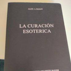 Libros de segunda mano: LA CURACIÓN ESOTÉRICA DE ALICE BAILEY. Lote 282868403