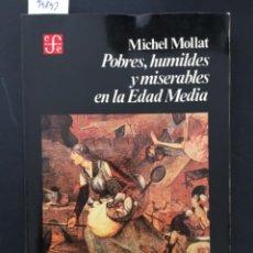 Livros em segunda mão: POBRES, HUMILDES MISERABLES EN LA EDAD MEDIA, MICHEL MOLLAT. Lote 282941793