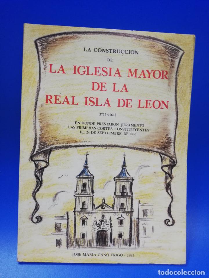 LA CONSTRUCCION DE LA IGLESIA MAYOR DE LA REAL ISLA DE LEON. JOSE MARIA CANO TRIGO. 1985. PAGS. 65. (Libros de Segunda Mano - Bellas artes, ocio y coleccionismo - Otros)