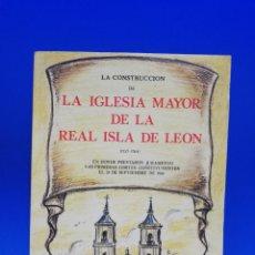 Libros de segunda mano: LA CONSTRUCCION DE LA IGLESIA MAYOR DE LA REAL ISLA DE LEON. JOSE MARIA CANO TRIGO. 1985. PAGS. 65.. Lote 283140208