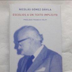 Libros de segunda mano: NICOLÁS GÓMEZ DÁVILA - ESCOLIOS A UN TEXTO IMPLÍCITO - EDITORIAL ATALANTA (MUY BUSCADO, RARO). Lote 283238698