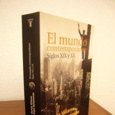 Libros de segunda mano: RAMÓN VILLARES & ÁNGEL BAHAMONDE: EL MUNDO CONTEMPORÁNEO. SIGLOS XIX Y XX (TAURUS, 2001). Lote 283452418