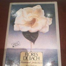Libros de segunda mano: FLORES DE BACH MANUAL PRACTICO Y CLINICO. Lote 283905798