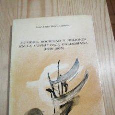 Libros de segunda mano: J. L. MORA GARCÍA - HOMBRE, SOCIEDAD Y RELIGIÓN EN LA NOVRLISTICA GALDOSIANA, 1888-1905. Lote 284045068