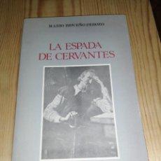 Libros de segunda mano: MARIO BRICEÑO PEROZO , LA ESPADA DE CERVANTES, FIRMADO Y DEDICADO POR EL AUTOR. Lote 284045323