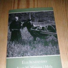 Libros de segunda mano: JOSEP M. MASSANA I MOLA , ELS ALMOINERS. Lote 284045733