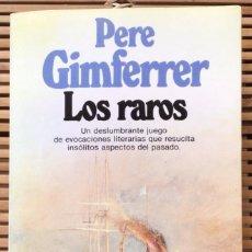 Libros de segunda mano: LOS RAROS. PERE GIMFERRER. PLANETA. 1985. 1ª EDICIÓN.. Lote 284146903