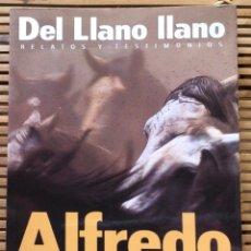 Libros de segunda mano: DEL LLANO LLANO. RELATOS Y TESTIMONIOS. ALFREDO MOLANO. EL ÁNCORA EDITORES. 1999.. Lote 284151643