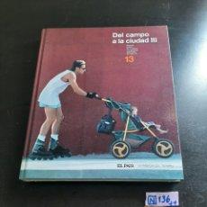 Libros de segunda mano: DEL CAMPO A LA CIUDAD. Lote 284155598