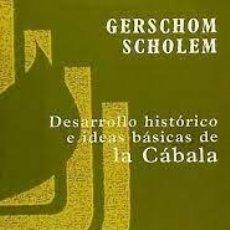 Libri di seconda mano: DESARROLLO HISTÓRICO E IDEAS BÁSICAS DE LA CÁBALA GERSCHOM SCHOLEM. Lote 284413698