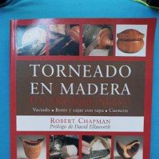 Libros de segunda mano: TORNEADO EN MADERA - ROBERT CHAPMAN. Lote 284605123