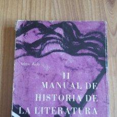 Libros de segunda mano: MANUAL DE HISTORIA DE LA LITERATURA ESPAÑOLA. TOMO II. MAX AUB 1966 PRIMERA EDICIÓN NUMERADA.. Lote 284611378