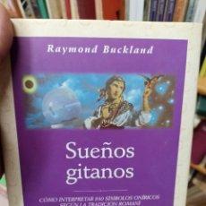 Libros de segunda mano: RAYMOND BUCKLAND. SUEÑOS GITANOS. Lote 284708298