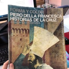 Libros de segunda mano: FORMA Y COLOR - PIERO DELLA FRANCESCA - HISTORIAS DE LA CRUZ ; ALBAICIN SADEA EDITORES. Lote 284755253