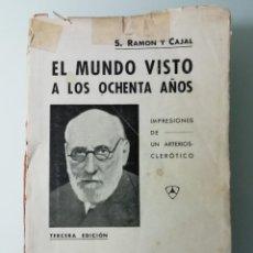 Libros de segunda mano: EL MUNDO VISTO A LOS OCHENTA AÑOS POR SANTIAGO RAMON Y CAJAL- LIBRERIA BELTRAN -3 EDICION EN 1939. Lote 284761143