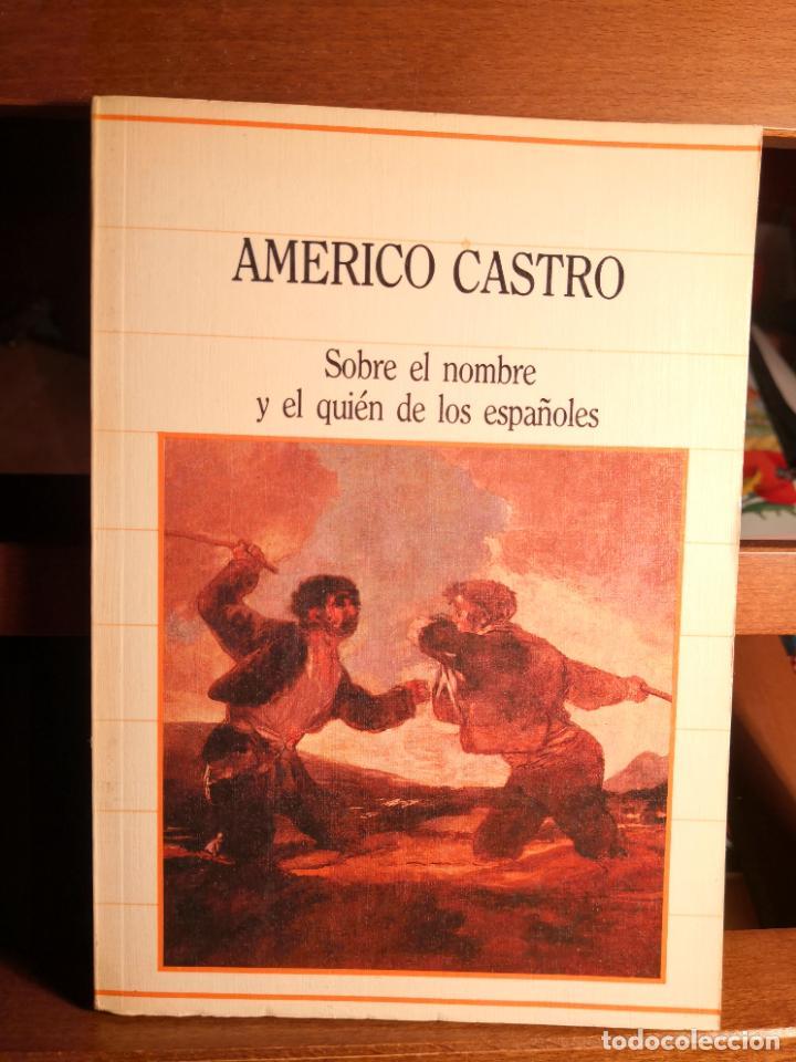 AMÉRICO CASTRO - SOBRE EL NOMBRE Y EL QUIÉN DE LOS ESPAÑOLES -ENVÍO CERTIFICADO 4.99 (Libros de Segunda Mano - Historia - Otros)