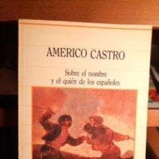 Libros de segunda mano: AMÉRICO CASTRO - SOBRE EL NOMBRE Y EL QUIÉN DE LOS ESPAÑOLES -ENVÍO CERTIFICADO 4.99. Lote 284799538