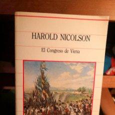 Libros de segunda mano: HAROLD NICOLSON -EL CONGRESO DE VIENA- BIBLIOTECA DE LA HISTORIA -ENVÍO CERTIFICADO 4.99. Lote 284799718