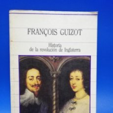 Libros de segunda mano: FRANÇOIS GUIZOT. HISTORIA DE LA REVOLUCION DE INGLATERRA. 1985. PAGS. 391.. Lote 285069898