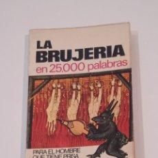 Libros de segunda mano: LA BRUJERÍA EN 25000 PALABRAS - PRIMERA EDICIÓN BRUGUERA 1974. Lote 285120248