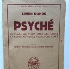 Libros de segunda mano: ERWIN ROHDE. PSYCHÉ, LE CULTE DE L´AME CHEZ LES GRECS ET LEUR CROYANCE A L´IMMORTALITÉ, 1952. Lote 285132518