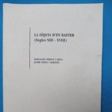 Libros de segunda mano: LA SÍQUIA D' EN BASTER - SEGLES XIII - XVIII -MARGALIDA BERNAT I JAUME SERRA. Lote 285429633