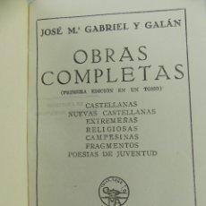Libri di seconda mano: OBRAS COMPLETAS POR JOSE MARIA GABRIELA Y GALAN EDICIONES AGUILAR. Lote 285450578