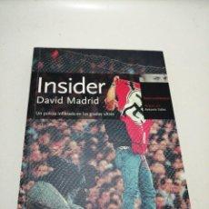 Libros de segunda mano: INSIDER , UN POLICIA INFILTRADO EN LAS GRADAS ULTRAS , DAVID MADRID. Lote 285480808