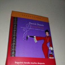 Libros de segunda mano: PATRICK DENNIS - LA TIA MAME. Lote 285486313
