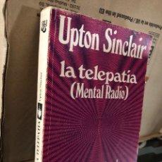 Livres d'occasion: UPTON SINCLAIR - LA TELEPATÍA - MENTAL RAFIO CASOS PROBADOS DE COMUNICACIÓN. Lote 285531223