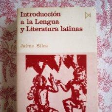 Libros de segunda mano: INTRODUCCIÓN A LA LENGUA Y LITERATURA LATINAS JAIME SILES -ENVÍO CERTIFICADO 4.99. Lote 285537438