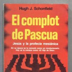Libros de segunda mano: EL COMPLOT DE PASCUA. HUGH SCHONFIELD. Lote 285544363
