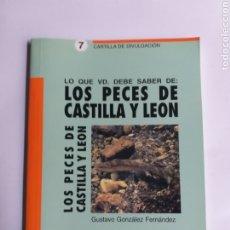 Livres d'occasion: LO QUE UD. DEBE SABER DE LOS PECES DE CASTILLA Y LEÓN . GUSTAVO GONZÁLEZ . PESCA BARCOS. Lote 285609828