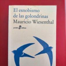 Libros de segunda mano: EL ESNOBISMO DE LAS GOLONDRINAS MAURICIO WIESENTHAL. Lote 285676513