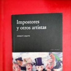Libros de segunda mano: IMPOSTORES Y OTROS ARTISTAS JOAQUÍN LEGUINA. Lote 285677743