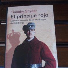Libros de segunda mano: EL PRÍNCIPE ROJO TIMOTHY SNYDER. Lote 285686693